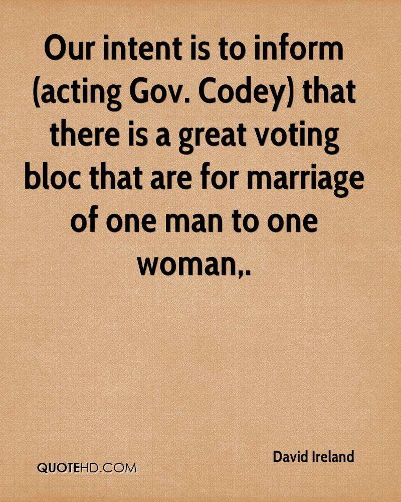 Our intent is to inform (acting Gov. Codey) that there is a great voting bloc that are for marriage of one man to one woman.