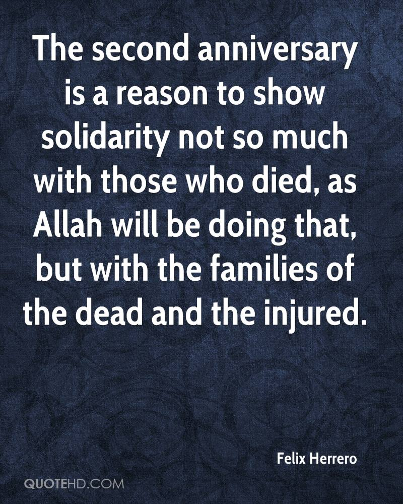 The second anniversary is a reason to show solidarity not so much with those who died, as Allah will be doing that, but with the families of the dead and the injured.