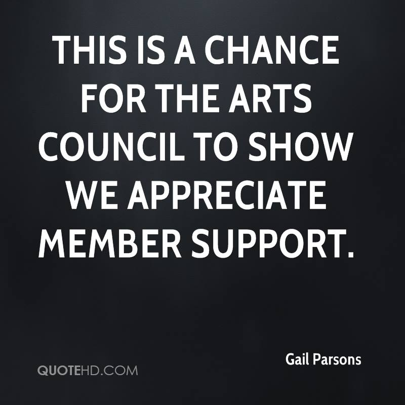 This is a chance for the arts council to show we appreciate member support.