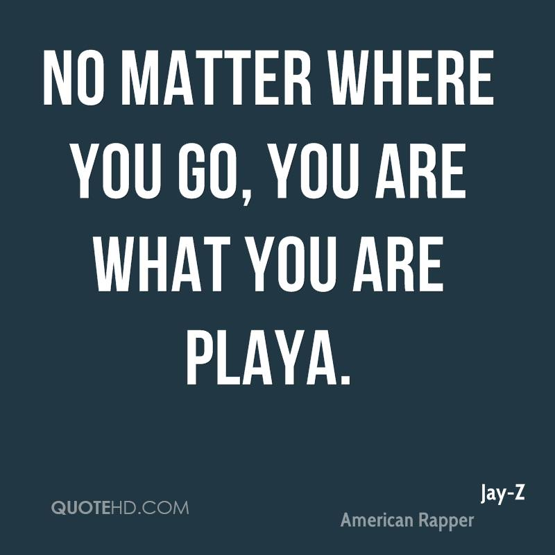 No Matter Where You Are Quotes: Jay-Z Quotes