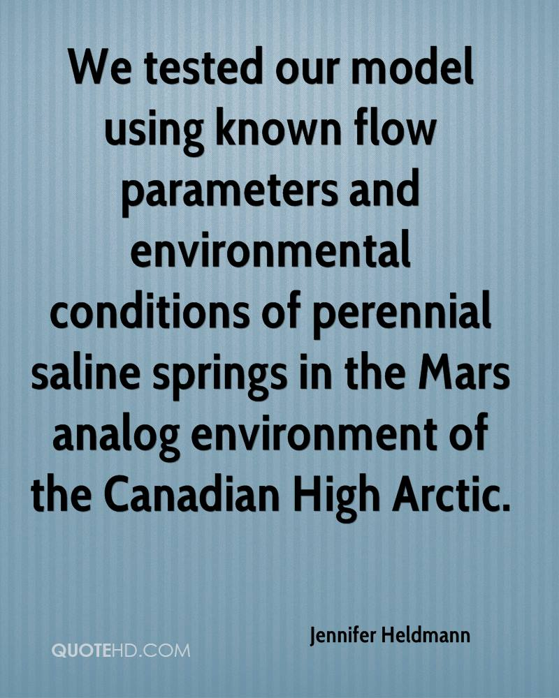 We tested our model using known flow parameters and environmental conditions of perennial saline springs in the Mars analog environment of the Canadian High Arctic.
