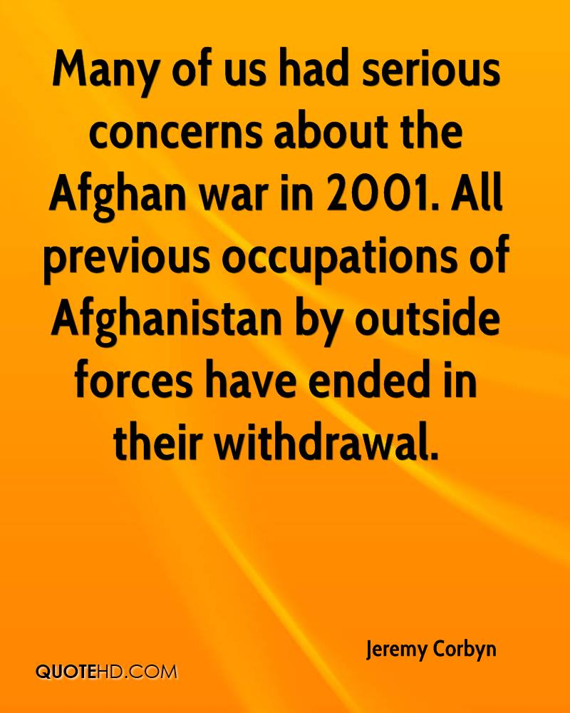 Many of us had serious concerns about the Afghan war in 2001. All previous occupations of Afghanistan by outside forces have ended in their withdrawal.