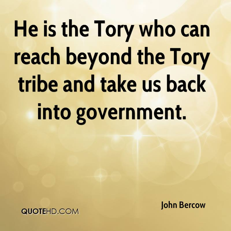 He is the Tory who can reach beyond the Tory tribe and take us back into government.