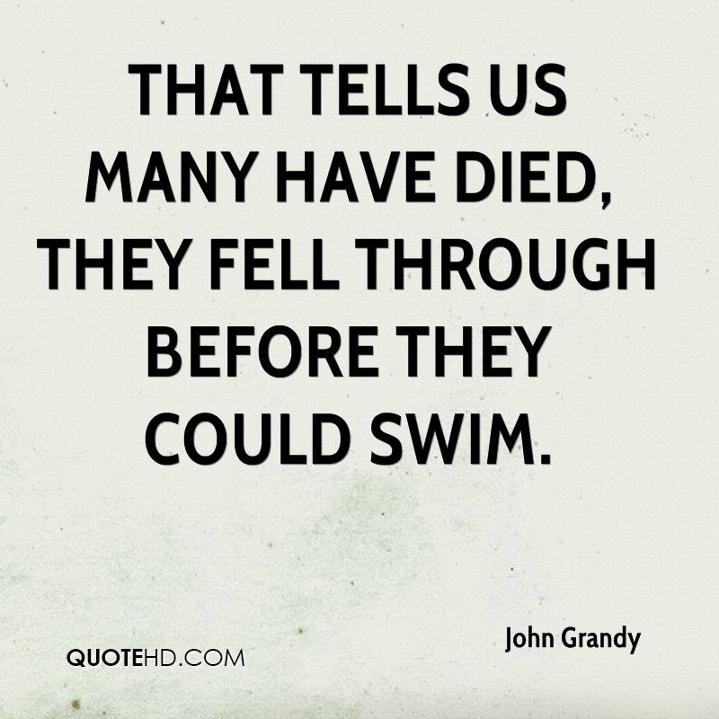 That tells us many have died, they fell through before they could swim.