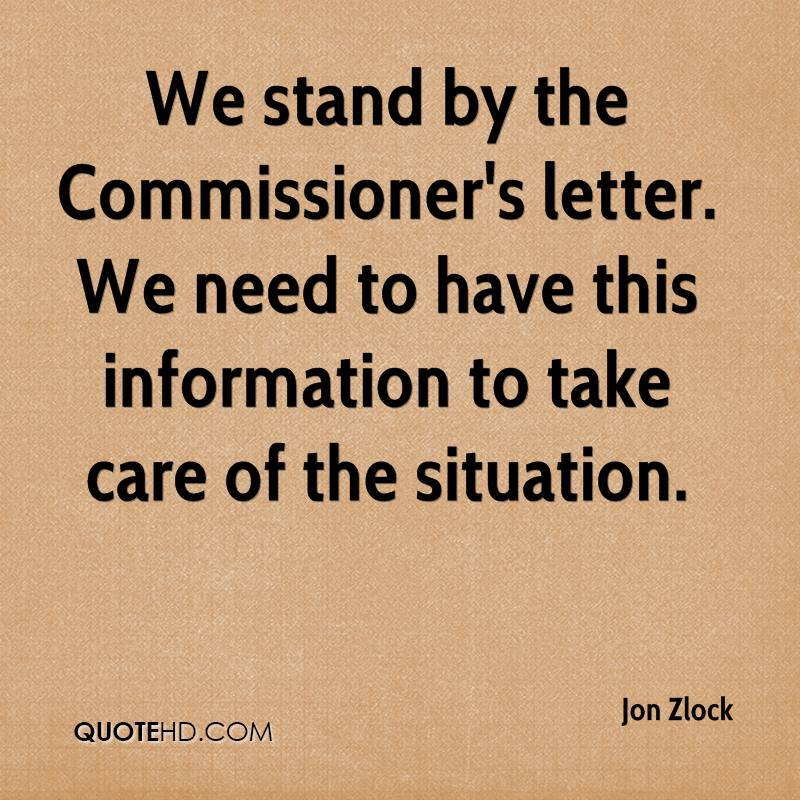 We stand by the Commissioner's letter. We need to have this information to take care of the situation.