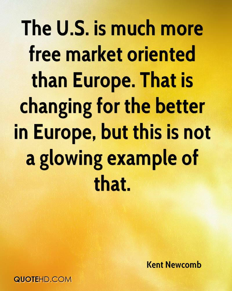 The U.S. is much more free market oriented than Europe. That is changing for the better in Europe, but this is not a glowing example of that.