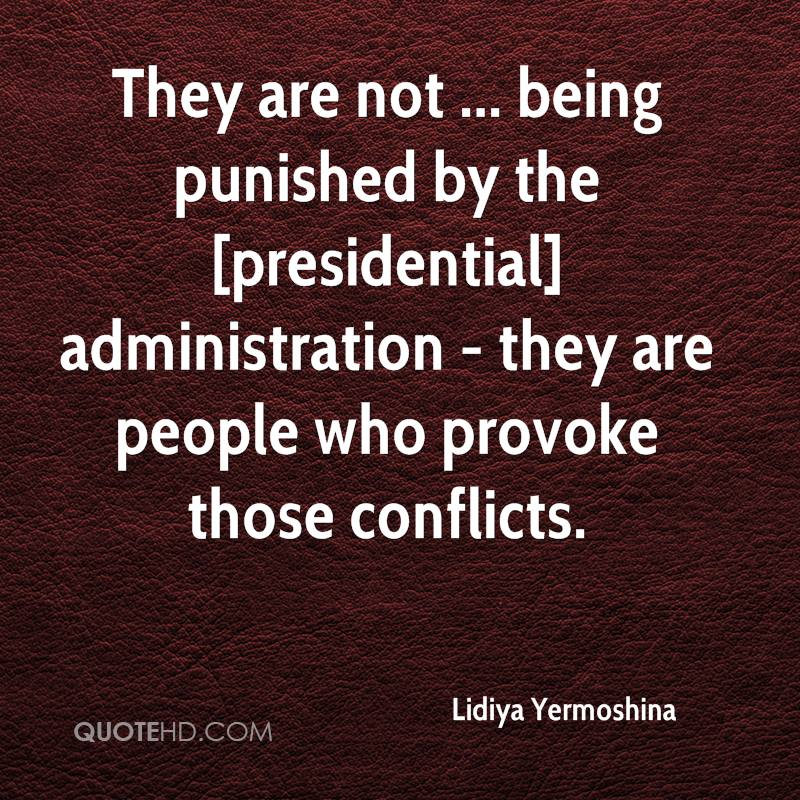 They are not ... being punished by the [presidential] administration - they are people who provoke those conflicts.
