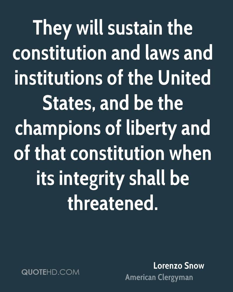 They will sustain the constitution and laws and institutions of the United States, and be the champions of liberty and of that constitution when its integrity shall be threatened.