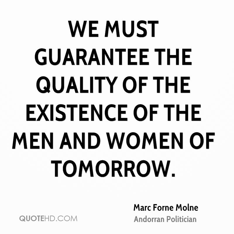 We must guarantee the quality of the existence of the men and women of tomorrow.