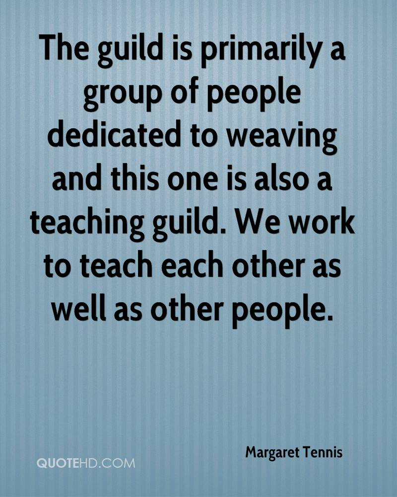 The guild is primarily a group of people dedicated to weaving and this one is also a teaching guild. We work to teach each other as well as other people.