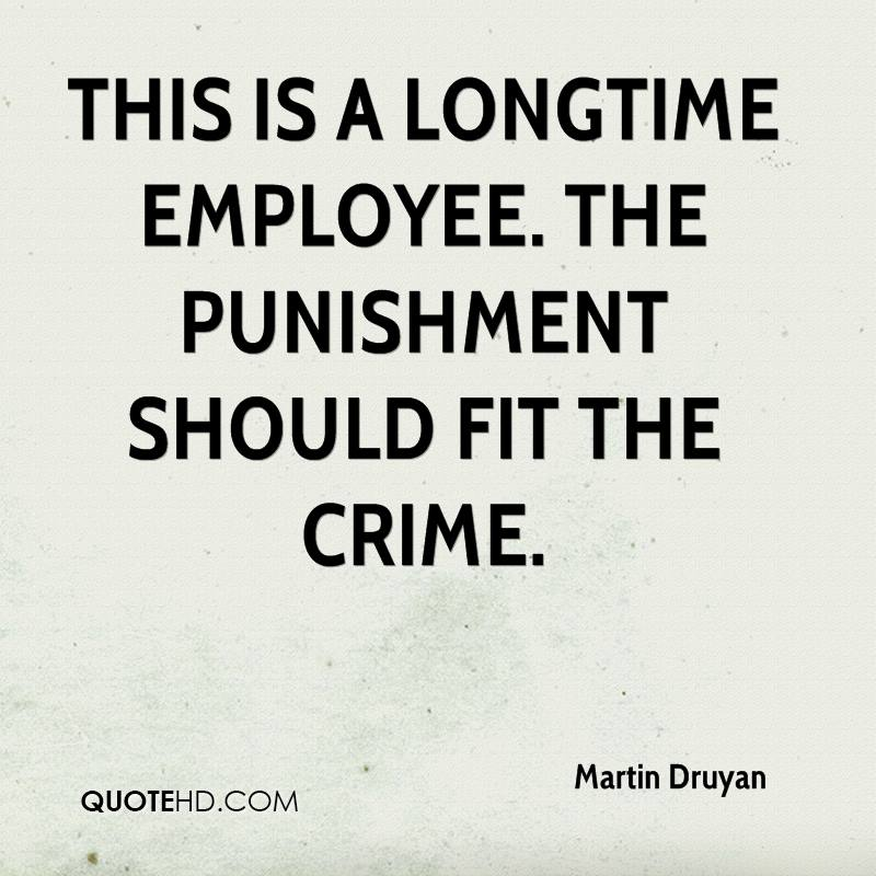 the punishment should fit the crime essay You commit a crime you deserve punishment (fieser sec 2) it is also believed that the punishment should fit the crime  the legal system does not steal from the.