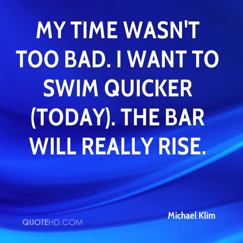 Time To Rise Quotes: Michael Klim Quotes