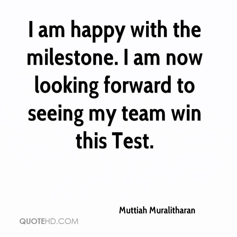 I am happy with the milestone. I am now looking forward to seeing my team win this Test.