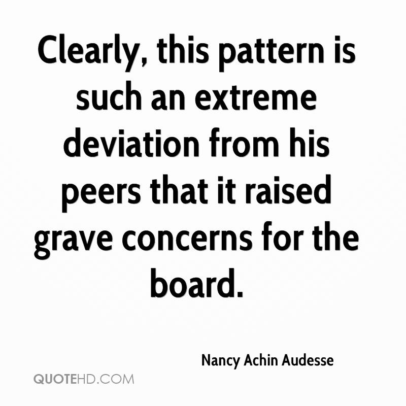 Clearly, this pattern is such an extreme deviation from his peers that it raised grave concerns for the board.
