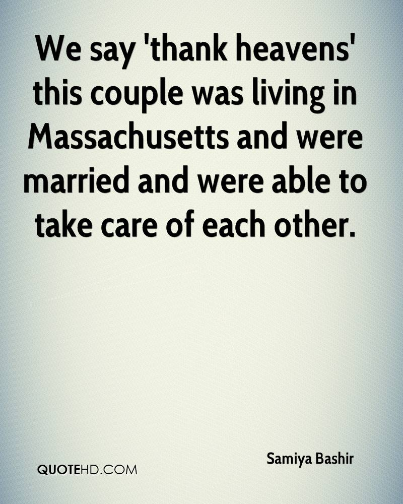 We say 'thank heavens' this couple was living in Massachusetts and were married and were able to take care of each other.