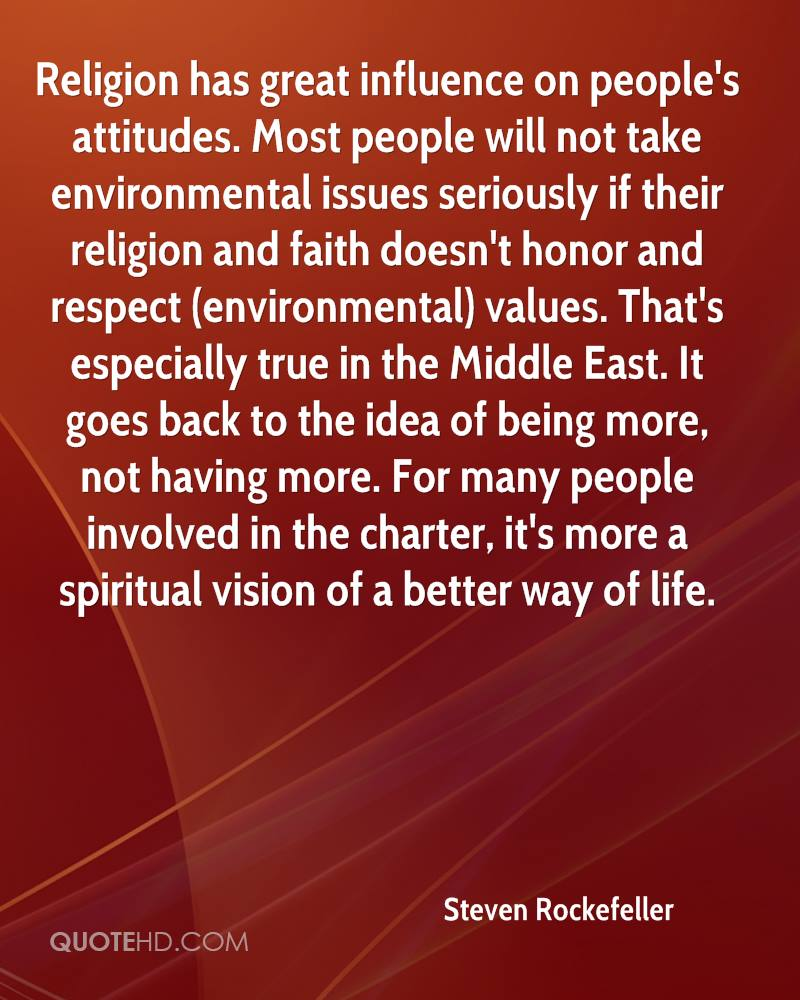 Religion has great influence on people's attitudes. Most people will not take environmental issues seriously if their religion and faith doesn't honor and respect (environmental) values. That's especially true in the Middle East. It goes back to the idea of being more, not having more. For many people involved in the charter, it's more a spiritual vision of a better way of life.