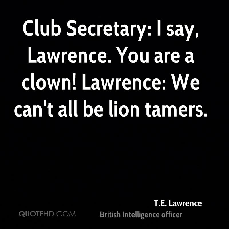 Secretary Quotes: T.E. Lawrence Quotes