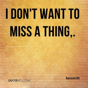 Aerosmith - I Don't Want To Miss a Thing.