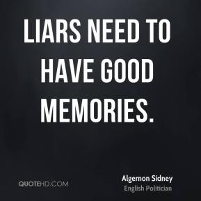 Liars need to have good memories.