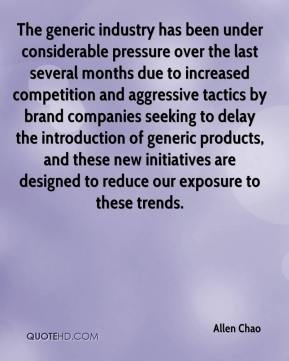 Allen Chao - The generic industry has been under considerable pressure over the last several months due to increased competition and aggressive tactics by brand companies seeking to delay the introduction of generic products, and these new initiatives are designed to reduce our exposure to these trends.