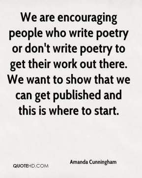 Amanda Cunningham - We are encouraging people who write poetry or don't write poetry to get their work out there. We want to show that we can get published and this is where to start.