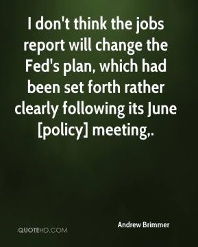 Andrew Brimmer - I don't think the jobs report will change the Fed's plan, which had been set forth rather clearly following its June [policy] meeting.