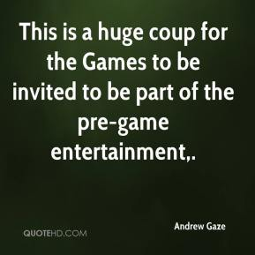 Andrew Gaze - This is a huge coup for the Games to be invited to be part of the pre-game entertainment.