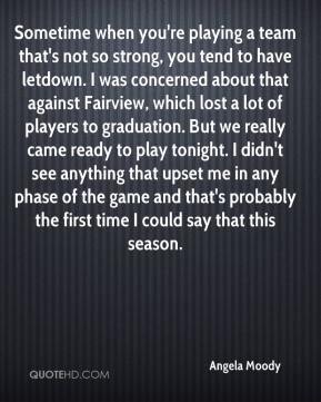 Sometime when you're playing a team that's not so strong, you tend to have letdown. I was concerned about that against Fairview, which lost a lot of players to graduation. But we really came ready to play tonight. I didn't see anything that upset me in any phase of the game and that's probably the first time I could say that this season.