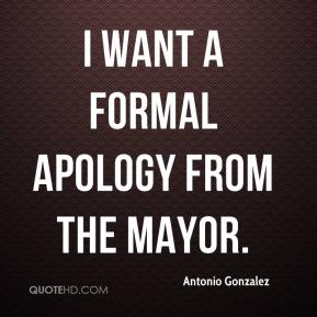 Antonio Gonzalez - I want a formal apology from the mayor.
