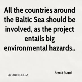 Arnold Ruutel - All the countries around the Baltic Sea should be involved, as the project entails big environmental hazards.