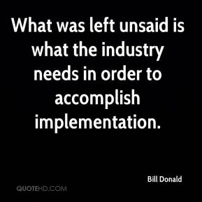 Bill Donald - What was left unsaid is what the industry needs in order to accomplish implementation.