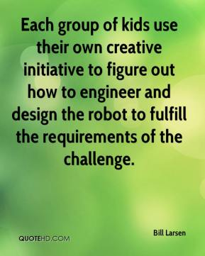 Each group of kids use their own creative initiative to figure out how to engineer and design the robot to fulfill the requirements of the challenge.