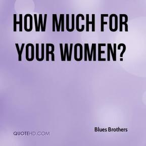 How much for your women?