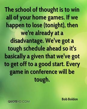 Bob Boldon - The school of thought is to win all of your home games. If we happen to lose (tonight), then we're already at a disadvantage. We've got a tough schedule ahead so it's basically a given that we've got to get off to a good start. Every game in conference will be tough.