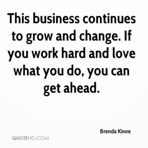 Brenda Kinne - This business continues to grow and change. If you work hard and love what you do, you can get ahead.
