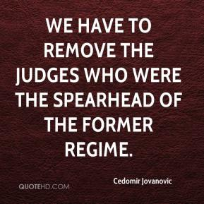 Cedomir Jovanovic - We have to remove the judges who were the spearhead of the former regime.