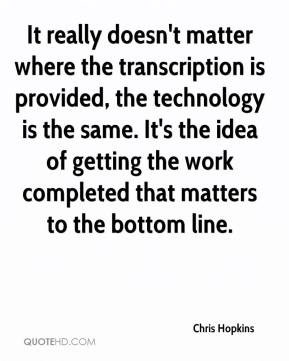 It really doesn't matter where the transcription is provided, the technology is the same. It's the idea of getting the work completed that matters to the bottom line.
