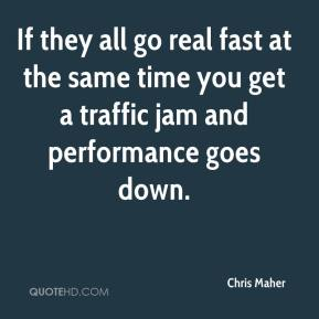 If they all go real fast at the same time you get a traffic jam and performance goes down.
