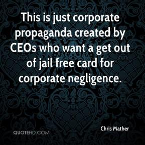 Chris Mather - This is just corporate propaganda created by CEOs who want a get out of jail free card for corporate negligence.