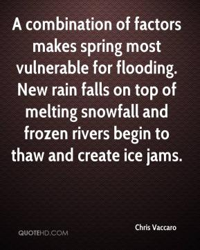 A combination of factors makes spring most vulnerable for flooding. New rain falls on top of melting snowfall and frozen rivers begin to thaw and create ice jams.