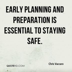 Early planning and preparation is essential to staying safe.