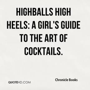 Chronicle Books - Highballs High Heels: A Girl's Guide to the Art of Cocktails.
