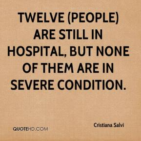 Cristiana Salvi - Twelve (people) are still in hospital, but none of them are in severe condition.