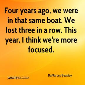 DaMarcus Beasley - Four years ago, we were in that same boat. We lost three in a row. This year, I think we're more focused.