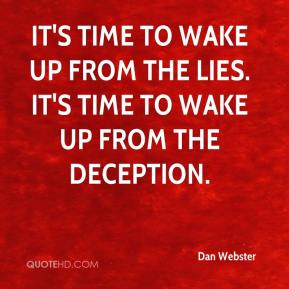 It's time to wake up from the lies. It's time to wake up from the deception.