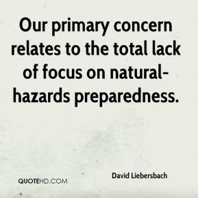 David Liebersbach - Our primary concern relates to the total lack of focus on natural-hazards preparedness.