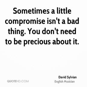 David Sylvian - Sometimes a little compromise isn't a bad thing. You don't need to be precious about it.