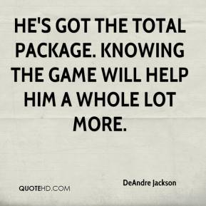 DeAndre Jackson - He's got the total package. Knowing the game will help him a whole lot more.