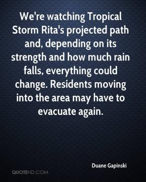 Duane Gapinski - We're watching Tropical Storm Rita's projected path and, depending on its strength and how much rain falls, everything could change. Residents moving into the area may have to evacuate again.