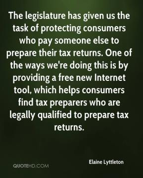 Elaine Lyttleton - The legislature has given us the task of protecting consumers who pay someone else to prepare their tax returns. One of the ways we're doing this is by providing a free new Internet tool, which helps consumers find tax preparers who are legally qualified to prepare tax returns.